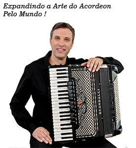 Expandindo a Arte do acordeon pelo Mundo!